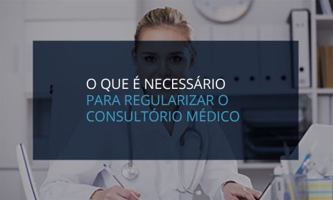 O que é necessário para regularizar o consultório médico?