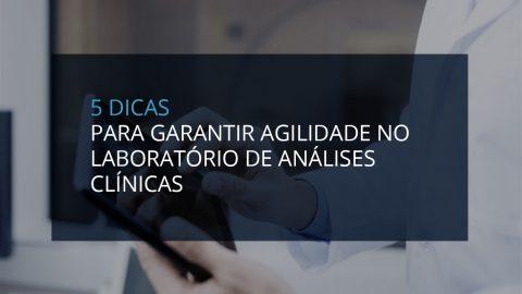 5 dicas para garantir a agilidade no laboratório de análises clínicas