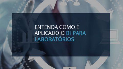 Entenda como é aplicado o BI para laboratórios