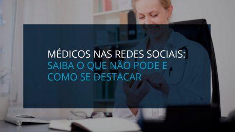 Médicos nas redes sociais: saiba o que não pode e como se destacar